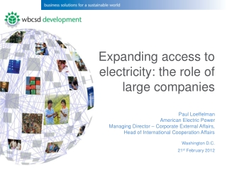 Expanding access to electricity: the role of large companies Paul Loeffelman American Electric Power