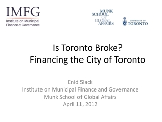 Is Toronto Broke? Financing  the City of Toronto