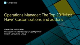 "Operations Manager: The Top 20 ""Must Have"" Customizations and  addons"
