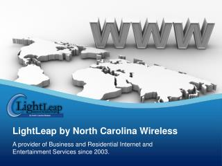 A provider of Business and Residential Internet and Entertainment Services since 2003.