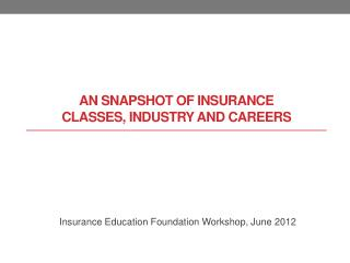 An Snapshot  of Insurance  Classes, Industry  and Careers