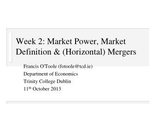 Week 2:  Market Power,  Market Definition & (Horizontal) Mergers