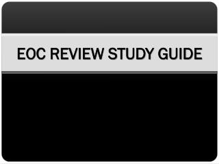 EOC REVIEW STUDY GUIDE