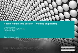 Robert Walters Info Session – Welding Engineering
