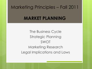 The Business Cycle Strategic Planning SWOT Marketing Research Legal Implications and Laws