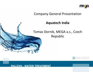 Company  General  Presentation Aquatech  India Tomas  Dornik ,  MEGA a.s., Czech Republic