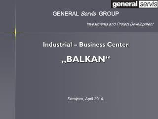 "Industrial – Business C enter ""BALKAN"""
