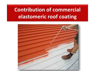 Contribution of commercial elastomeric roof coating