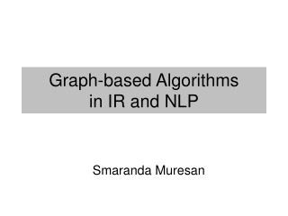 Graph-based Algorithms  in IR and NLP