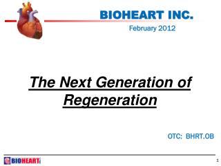 BIOHEART INC. February 2012  OTC: BHRT.OB