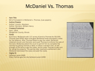 Item Title Bill of Complaint in McDaniel v. Thomas, [Law papers].  Author/Creator Author:  Lincoln, Abraham Author: Her
