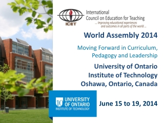 World Assembly 2014  University of Ontario  Institute of Technology Oshawa,  Ontario, Canada June 15  to  19,  2014