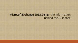 Microsoft Exchange 2013 Sizing  – An Information Behind the Guidance