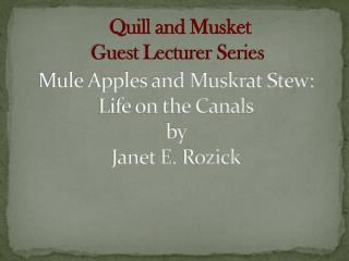 Mule Apples and Muskrat Stew:  Life on the Canals by  Janet E.  Rozick