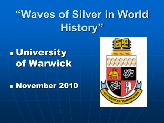 """Waves of Silver in World History"""
