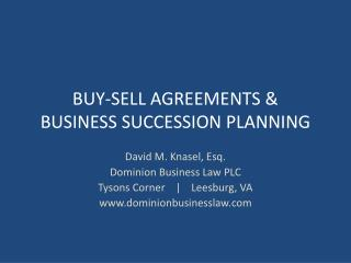 BUY-SELL AGREEMENTS & BUSINESS SUCCESSION PLANNING