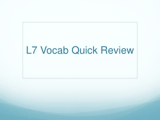L7 Vocab Quick Review