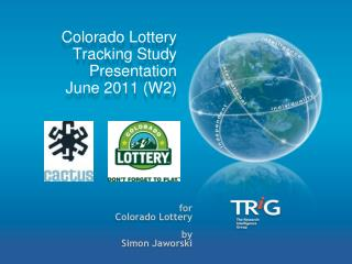 Colorado Lottery Tracking  Study Presentation   June 2011 (W2)