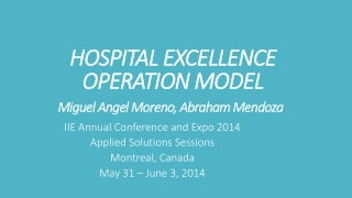HOSPITAL EXCELLENCE OPERATION  MODEL Miguel Angel Moreno, Abraham Mendoza