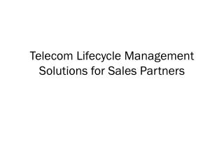 Telecom Lifecycle Management Solutions for Sales Partners