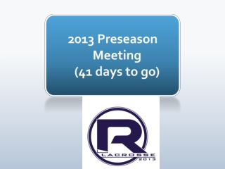2013 Preseason Meeting  (41 days to go)