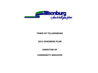TOWN OF TILLSONBURG 2012  BUSINESS PLAN DIRECTOR OF COMMUNITY SERVICES