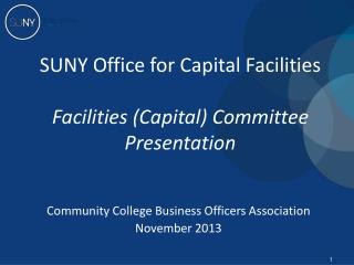 SUNY Office for Capital Facilities Facilities (Capital) Committee Presentation