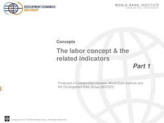 The labor concept & the related indicators  				      Part 1
