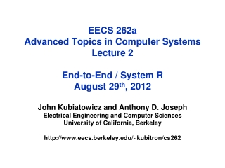 EECS 262a  Advanced Topics in Computer Systems Lecture 2 End-to-End / System R August 29 th , 2012