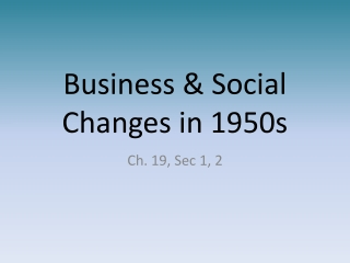 Business & Social Changes in 1950s