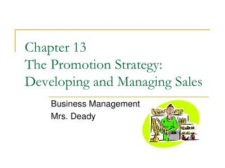 Chapter 13  The Promotion Strategy: Developing and Managing Sales