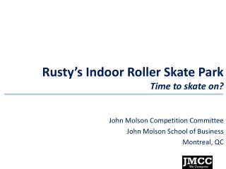 Rusty's Indoor Roller Skate Park Time to skate on?