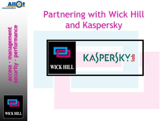 Partnering with  Wick Hill and Kaspersky