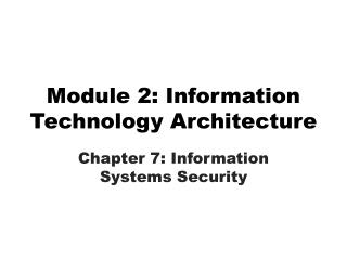 Module 2: Information Technology Architecture