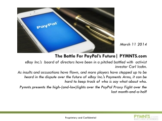 March 11 2014 The Battle For PayPal's Future|  PYMNTS.com eBay Inc.'s  board of directors have been in a pitched battle