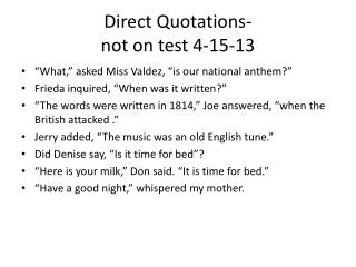 Direct Quotations-  not on test 4-15-13