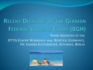 Recent Decisions of the  German Federal Supreme Court (BGH)