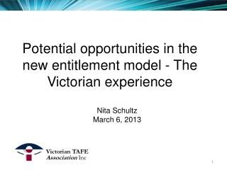 Potential opportunities  in the new  entitlement model  - The Victorian experience
