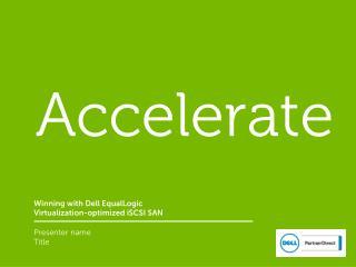 Winning with Dell EqualLogic Virtualization-optimized iSCSI SAN