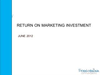 RETURN ON MARKETING INVESTMENT