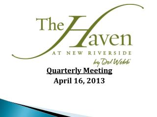 Quarterly Meeting April 16, 2013
