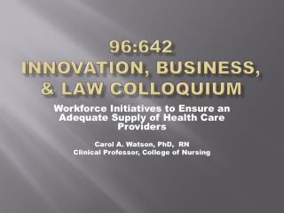 96:642 Innovation, Business, & Law Colloquium
