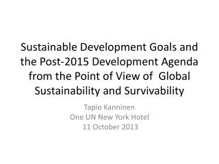 Sustainable Development Goals and the Post-2015 Development Agenda from the Point of View of  Global Sustainability and