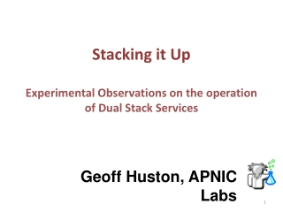 Stacking it Up Experimental Observations on the operation of Dual Stack Services