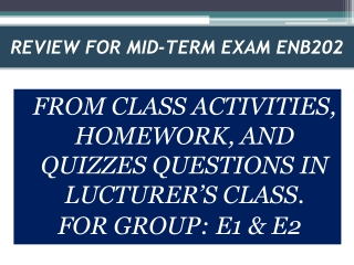 FROM CLASS ACTIVITIES, HOMEWORK, AND QUIZZES QUESTIONS IN LUCTURER'S CLASS. FOR GROUP: E1 & E2