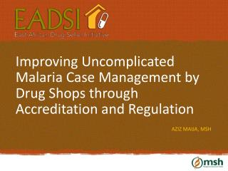 Improving Uncomplicated Malaria Case Management by Drug Shops through Accreditation and Regulation
