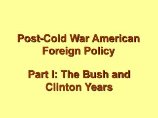 Post-Cold War American Foreign Policy