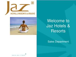 Welcome to Jaz Hotels & Resorts Sales Department