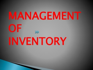 MANAGEMENT OF  INVENTORY