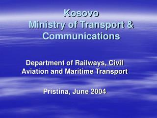 Kosovo  Ministry of Transport & Communications